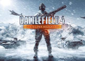 Battlefield 4 ostateczna rogrywka