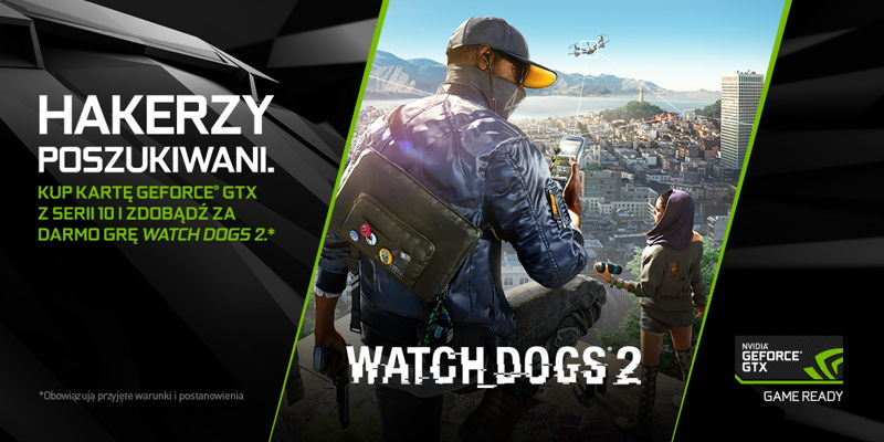 Watch Dogs 2 za darmo z kartami Nvidia